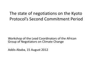 The state of negotiations  on the Kyoto Protocol's Second Commitment Period
