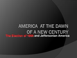 America  at the Dawn      of A new century
