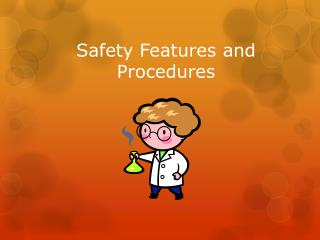 Safety Features and Procedures