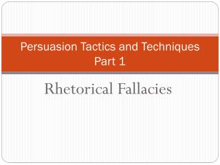 Persuasion Tactics and Techniques Part 1
