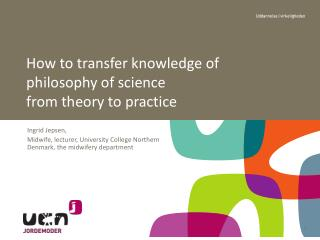How  to transfer  knowledge  of philosophy of science  from  theory to practice