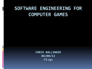 Software Engineering for Computer Games