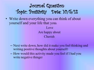 Journal Question Topic: Positivity   Date: 10/5/12