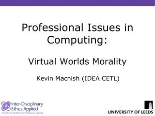 Professional Issues in Computing: Virtual Worlds Morality