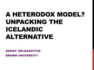 a  Heterodox model? Unpacking the Icelandic alternative