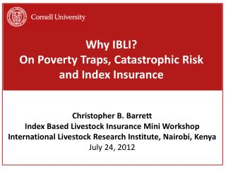 Why IBLI? On  Poverty Traps, Catastrophic  Risk and  Index  Insurance
