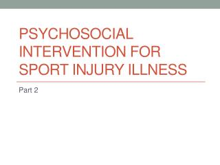 Psychosocial Intervention for Sport Injury Illness