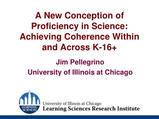 A New Conception  of Proficiency in Science: Achieving  Coherence  Within and Across  K-16+