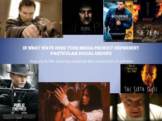 in what ways does your media product represent particular social groups
