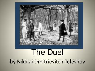 The Duel by Nikolai  Dmitrievitch Teleshov