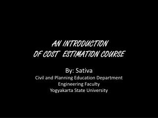 AN INTRODUCTION  OF COST  ESTIMATION COURSE