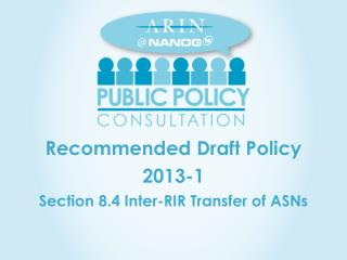 Recommended Draft  Policy  2013-1 Section 8.4 Inter-RIR Transfer of ASNs