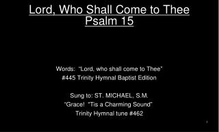 Lord, Who Shall Come to Thee Psalm 15