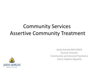 Community Services   Assertive  C ommunity Treatment