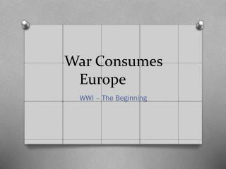 War Consumes Europe