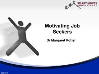 Motivating  Job  Seekers