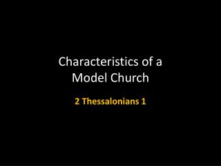 Characteristics of a  Model  Church