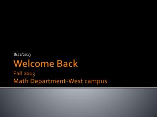 Welcome Back Fall 2013 Math Department-West campus