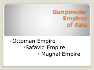 Gunpowder Empires of Asia