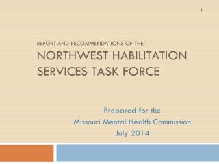 Report and Recommendations of the  Northwest Habilitation Services Task Force