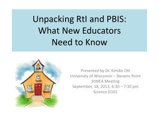 Unpacking  RtI  and PBIS:   What New  Educators  Need  to Know