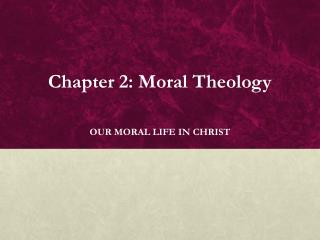Chapter 2: Moral Theology