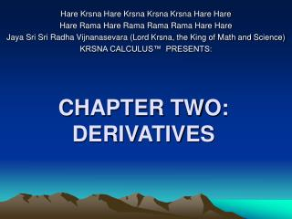 CHAPTER TWO: DERIVATIVES
