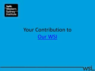 Your Contribution to  Our WSI