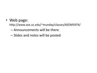 Web page:  ase.uc/~munday/classes/AEEM5974/ Announcements will be there