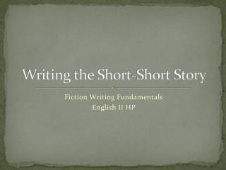 Writing the Short-Short Story