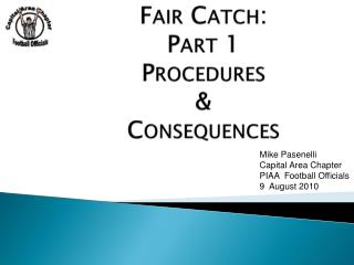 Fair Catch: Part 1 Procedures  & Consequences