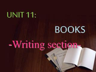 UNIT 11: BOOKS  - Writing section-