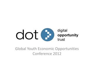 Global Youth Economic Opportunities Conference 2012