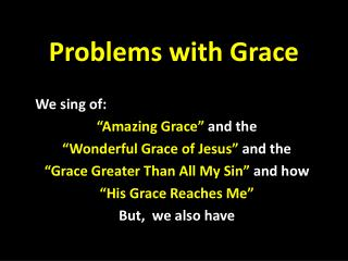 Problems with Grace