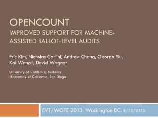 OpenCount Improved support for Machine-Assisted Ballot-Level Audits