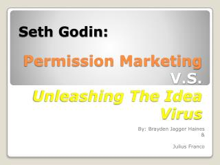 Permission Marketing  V.S. Unleashing The Idea Virus