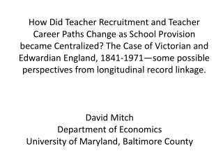 David Mitch Department of Economics University of Maryland, Baltimore County