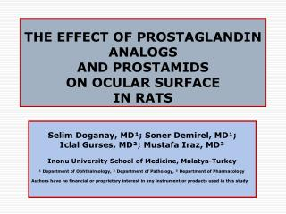 THE EFFECT OF PROSTAGLANDIN ANALOGS  AND PROSTAMIDS  ON OCULAR SURFACE  IN RATS
