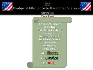 The  Pledge of Allegiance to the United States of America (Please Stand)