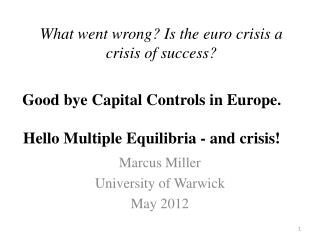What went wrong? Is the euro crisis a crisis of success?