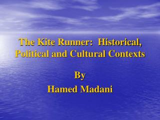 The Kite Runner:  Historical, Political and Cultural Contexts