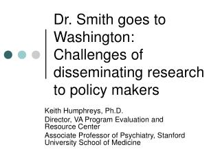 Dr. Smith goes to Washington: Challenges of disseminating research to policy makers