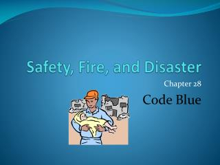 Safety ,  Fire , and Disaster