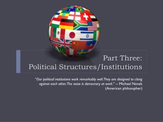Part Three:                               Political Structures/Institutions