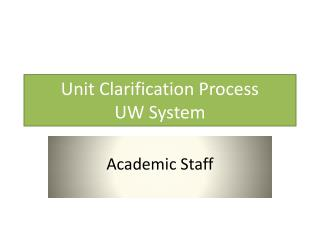 Unit Clarification Process  UW System
