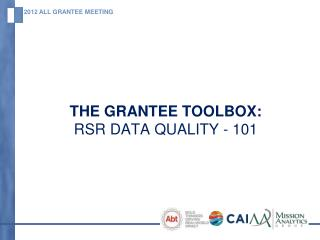 The Grantee Toolbox:   RSR Data Quality - 101