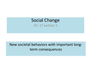 Social Change Ch. 17 section 1