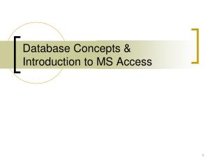 Database Concepts & Introduction to MS Access