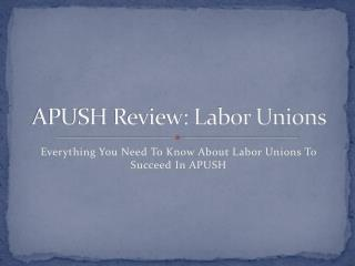 APUSH Review: Labor Unions