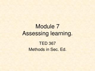 Module 7 Assessing learning.